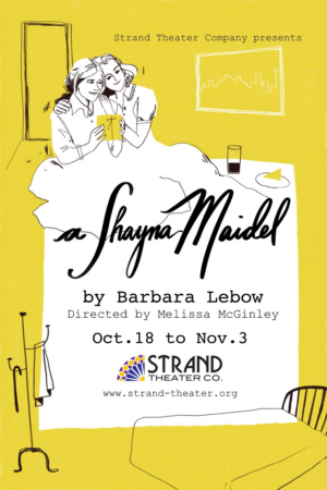 Strand Theater Company Continues Season 12 with A SHAYNA MAIDEL