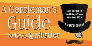 BWW Review: A GENTLEMAN'S GUIDE TO LOVE & MURDER at South Bay Musical Theatre