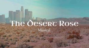 Celeste Lanuza Brings THE DESERT ROSE MUSICAL To NYC Fringe