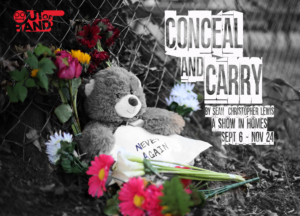 Out of Hand Theater Presents CONCEAL AND CARRY