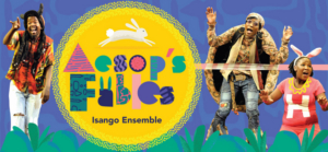 New Victory Presents Isango Ensemble's AESOP'S FABLES