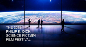 The 2019 Philip K. Dick European Science Fiction Film Festival Announces Events in France and Germany