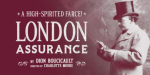 Irish Rep to Present LONDON ASSURANCE in December