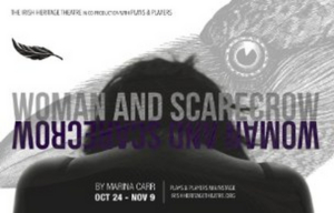 The Irish Heritage Theatre Presents WOMAN AND SCARECROW