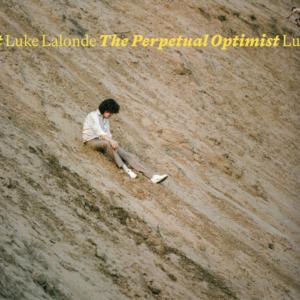 Luke Lalonde Announces Sophomore Solo LP THE PERPETUAL OPTIMIST
