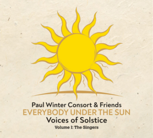 EVERYBODY UNDER THE SUN: VOICES OF SOLSTICE VOLUME I: THE SINGERS to be Released December 6