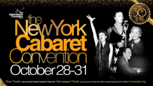 The Mabel Mercer Foundation Celebrates The 30th Annual New York Cabaret Convention