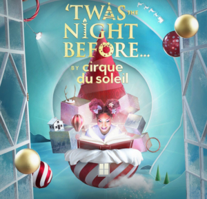 Cirque Du Soleil And The Madison Square Garden Company Announce Casting And Creative Team for Holiday Production TWAS THE NIGHT BEFORE