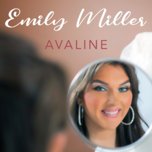 Emily Miller Releases Lyric Video for Debut Single 'Avaline'