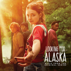 LOOKING FOR ALASKA Soundtrack is Now Available