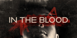 Columbia University School Of The Arts Presents IN THE BLOOD