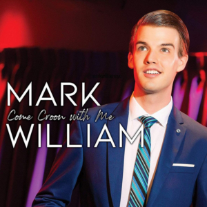'Mark William: Come Croon With Me'  Debut Recording Will Be Released November 22