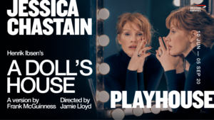 Jessica Chastain Will Lead A DOLL'S HOUSE In The West End