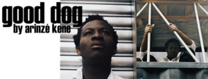 BWW INTERVIEW: GOOD DOG Director Rachel Chant And Performer Justin Amankwah Sat Down And Asked Each Other Questions Ahead Of Opening Night at KXT