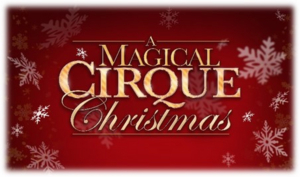 A MAGICAL CIRQUE CHRISTMAS Will Premiere At The Aronoff Center's Procter & Gamble Hall