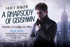 BWW Review: MATT BAKER: A RHAPSODY OF GERSHWIN at Birdland Puts a Modern Spin on Classics
