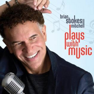 Brian Stokes Mitchell's New Album 'Plays With Music' Will Be Released In November