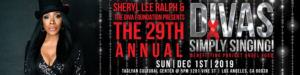 Sheryl Lee Ralph & The DIVA Foundation Presents the 29th Annual DIVAS Simply Singing on WORLD AIDS DAY
