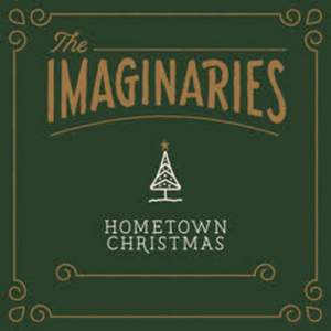 The Imaginaries Announce Holiday Album 'Hometown Christmas'