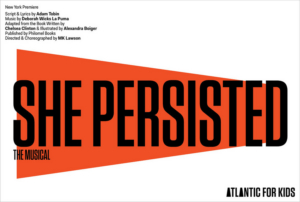 Musical Adaptation of Chelsea Clinton's SHE PERSISTED Sets Off-Broadway Premiere