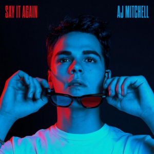 AJ Mitchell Releases New Song 'Say It Again'