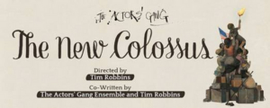 The Actors' Gang and Tim Robbins Announce North American Tour of THE NEW COLOSSUS for the 2019–2020 Season