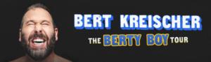 Bert Kreischer's THE BERTY BOY WORLD TOUR is Coming to the Benjamin & Marian Schuster Performing Arts Center