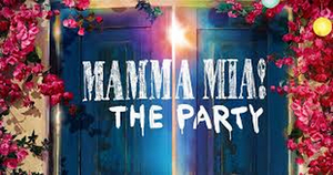 MAMMA MIA! THE PARTY Announces New Booking Period