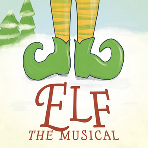 Waukesha Civic Theatre Presents ELF THE MUSICAL