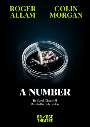 Roger Allam And Colin Morgan Will Lead Caryl Churchill's A NUMBER At The Bridge Theatre