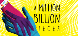 Young People's Theatre Presents World Premiere Of A MILLION BILLION PIECES