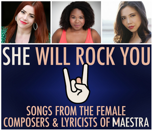 SHE WILL ROCK YOU: SONGS FROM THE COMPOSERS & LYRICISTS OF MAESTRA will Play at Feinstein's/54 Below