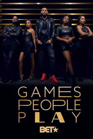 BET Networks Announces Second Season Pick Up For GAMES PEOPLE PLAY