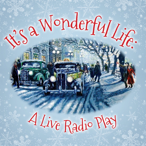 Ensemble Theatre Company Presents IT'S A WONDERFUL LIFE:  A LIVE RADIO PLAY