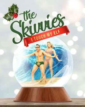 Holiday Special Event THE SKIVVIES: I TOUCH MY ELF is Returning to the Laguna Playhouse