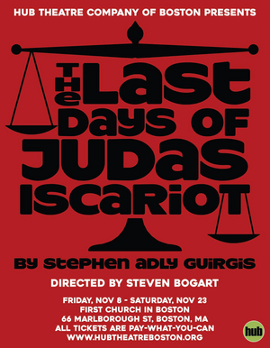 Hub Theatre Company of Boston Will Finish Their Seventh Season with THE LAST DAYS OF JUDAS ISCARIOT
