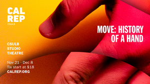 MOVE: THE HISTORY OF A HAND, A LOOK AT MODERN MOBILITY Opens Next Week at California Repertory Company