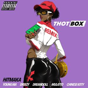 Hitmaka Shares 'Thot Box (remix) ft. Young MA, Dreezy, Mulatto, DreamDoll, Chinese Kitty'