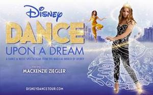 DISNEY DANCE UPON A DREAM Starring Mackenzie Ziegler is Coming to San Antonio