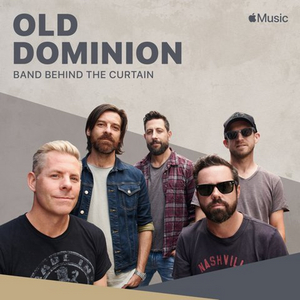 OLD DOMINION: BAND BEHIND THE CURTAIN Exclusive Short Film Available Now on Apple Music