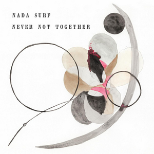 Nada Surf Announce New Album NEVER NOT TOGETHER & Share New Song