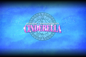 RODGERS + HAMMERSTEIN'S CINDERELLA Begins Performances Tomorrow at Paper Mill Playhouse