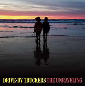 Drive-By Truckers Announce New Album THE UNRAVELING