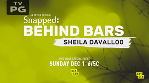 Oxygen to Debut SNAPPED: BEHIND BARS - SHEILA DAVALLOO