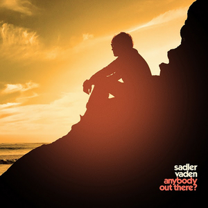 Sadler Vaden Announces 'Anybody Out There?' LP