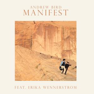 Andrew Bird Unveils New Version Of 'Manifest' Featuring Erika Wennerstrom