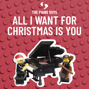 The Piano Guys Release Cover of 'All I Want For Christmas Is You'