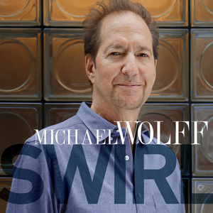 Acclaimed Jazz Pianist Michael Wolff Confirms the Feb 7 Release of Joyful New Album 'Bounce'