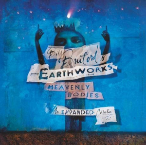 Bill Bruford's Earthworks Announce the Release of HEAVENLY BODIES - THE EXPANDED COLLECTION