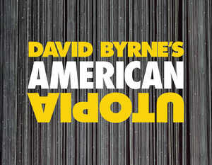 David Byrne's AMERICAN UTOPIA Adds Three Performances on Broadway